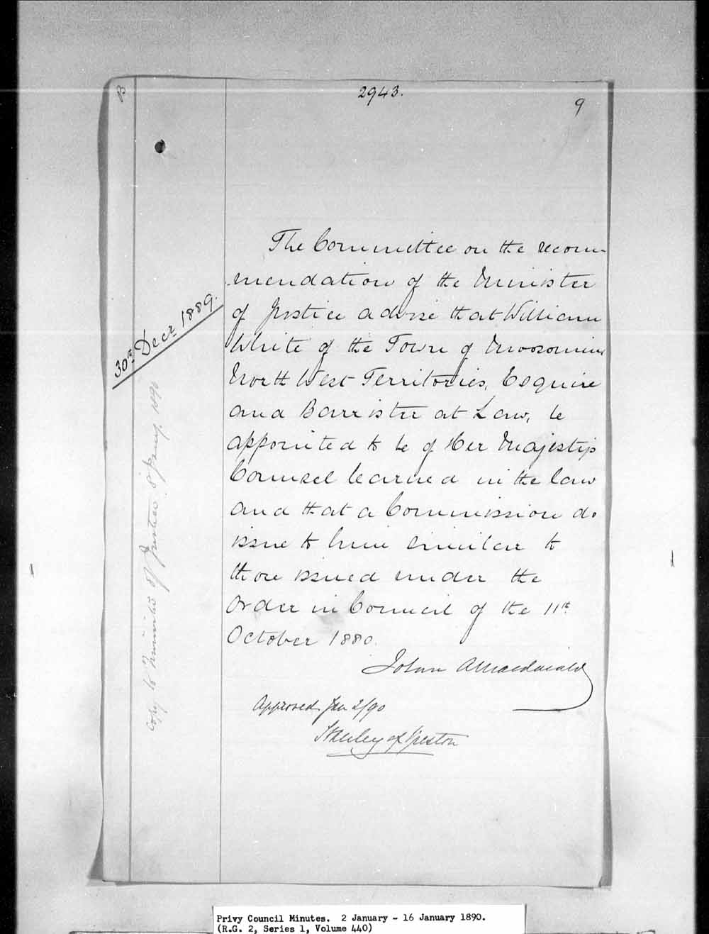 Queens Counsel for Northwest Territories - Min [Minister of] Justice, 1889/12/30, recs [recommends] appointment of Wm [William] White, Moosomin, Northwest Territories as a