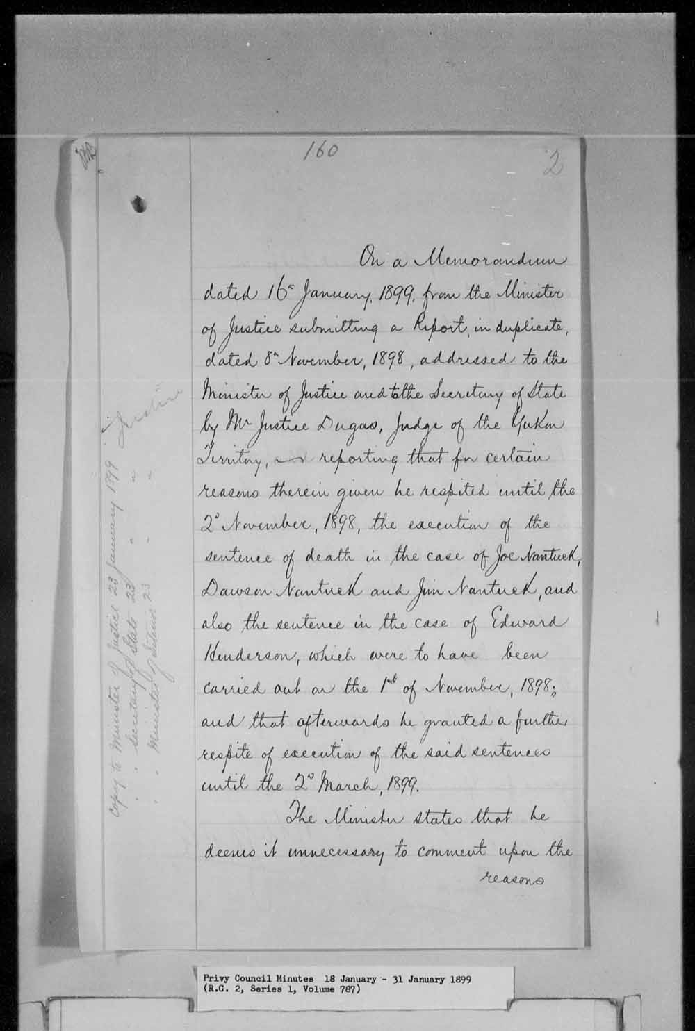 Capital Cases of Joe Dawson Jim Nantuck and Edward Henderson disputed by Judge Dugas until 1899/03/02 but it is  recommended that the decision arrived at by O.C. [Order in Council] 1898/09/23 be adhered to and that the proper officer be so  informed - Min