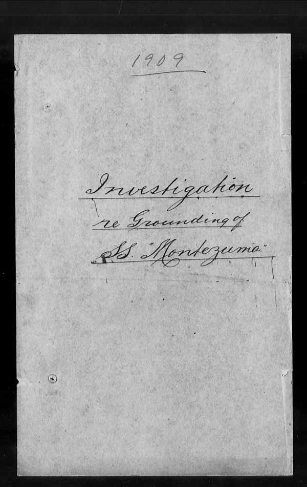 Wrecks, Casualties and Salvage - Formal Investigations - S.S. MONTEZUMA