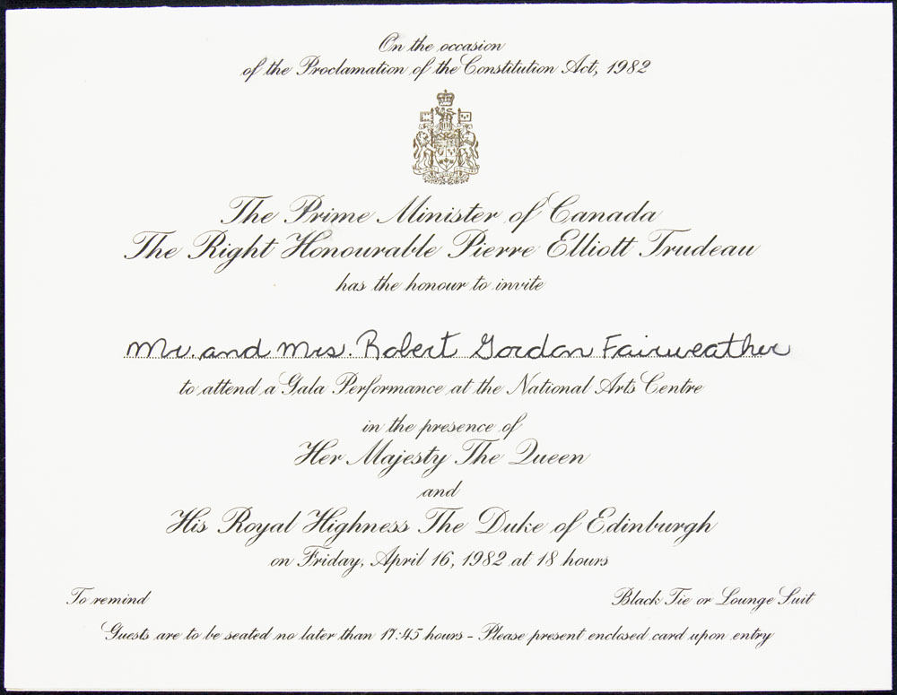 Card from Prime Minister Pierre Elliott Trudeau inviting Mr. and Mrs. Robert Gordon Fairweather to attend a performance at the National Arts Centre on the occasion of the Proclamation of the CONSTITUTION ACT, 1982,  April 16, 1982