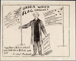 Election poster with the words, Under Which Flag, Canadian? 1891